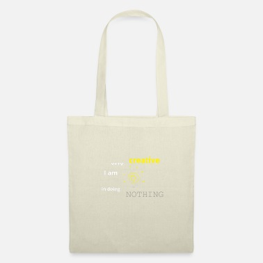 I am very creative in doing nothing - Tote Bag