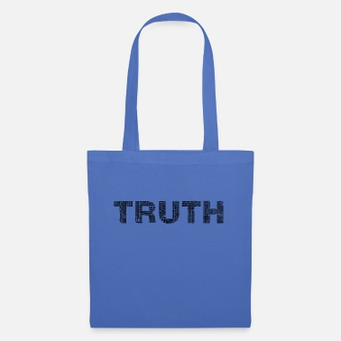 Truth The truth, The Truth - Tote Bag