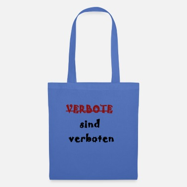 Prohibition Prohibitions are prohibited - Tote Bag