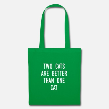 Two cats are better than one cat - Tote Bag