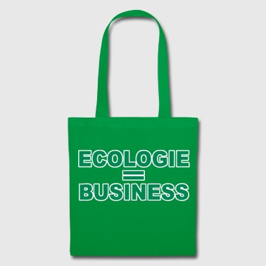Ecologie = business - Tote Bag