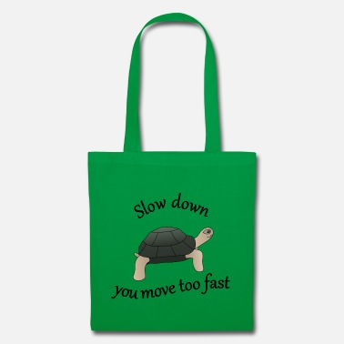 Slow Slow down - Tote Bag
