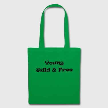 Young Wild And Free Young Wild & Free - Tote Bag