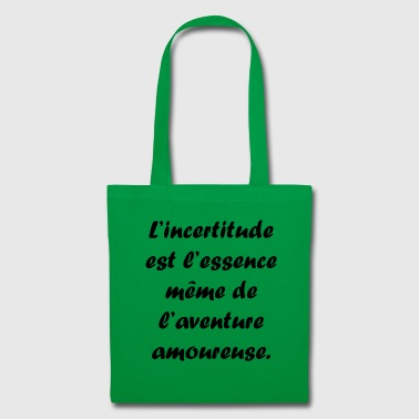 L incertitude est l essence même de l'aventure - Tote Bag
