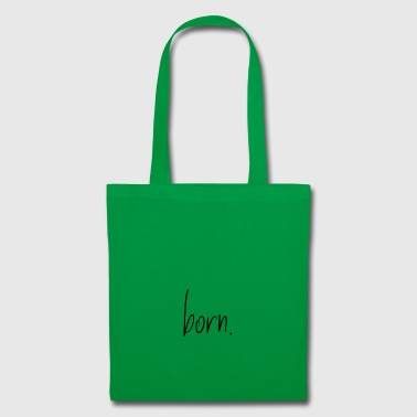 Born. - Tote Bag
