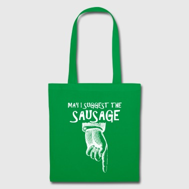 Butcher, Cook, Shef.May I suggest the sausage - Tote Bag