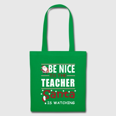 Be nice to the teacher - Tote Bag