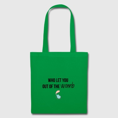 Out of the womb - Tote Bag