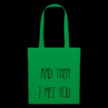 And then I met you - Tote Bag