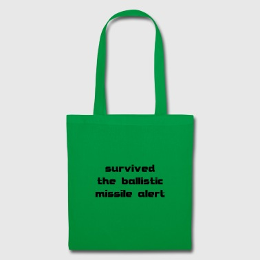 survived the ballistic missile alert - Tote Bag