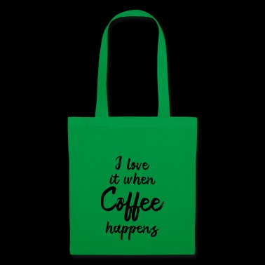I love it when coffee happens - poison - Tote Bag