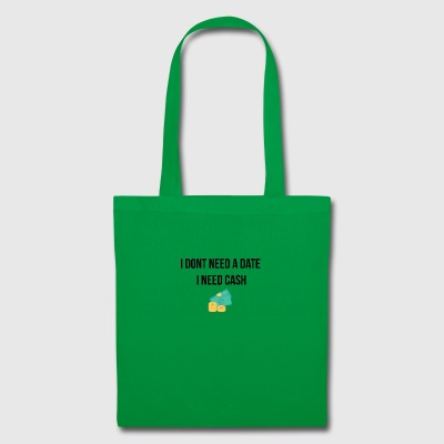 I do not need a date - Tote Bag
