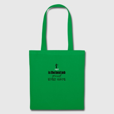 Poet is the best job you will ever have - Tote Bag