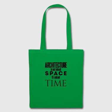Architect / Architecture: Architecture is not about - Tote Bag
