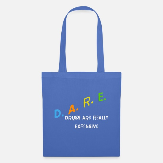 Gift Idea Bags & Backpacks - DARE DRUGS ARE REALLY EXPENSIVE SHIRT - Tote Bag light blue