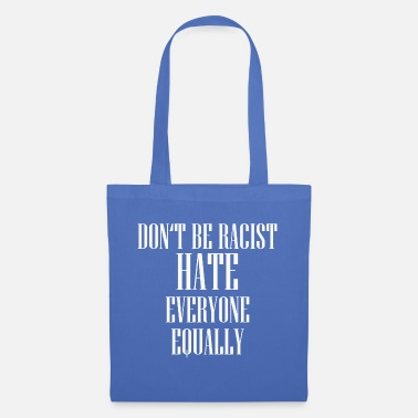 Strange DO NOT BE RACIST HATE EVERYONE EQUALLY TUMBLR TSHIR - Tote Bag
