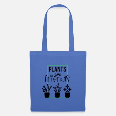 Plant Grounds Plants are friends - plants are friends - Tote Bag