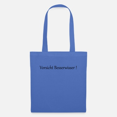 Know-it-all Beware of know-it-alls! - Tote Bag