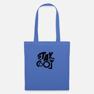 STAY COOL - Tote Bag