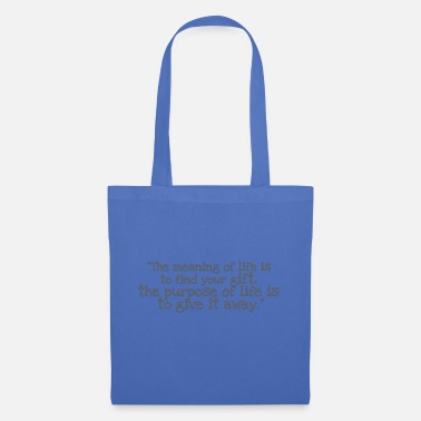Meaning Of Life Quote Meaning of life - Tote Bag