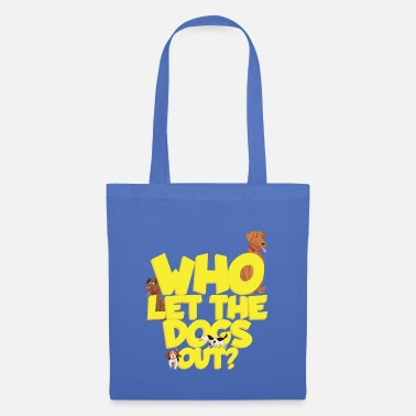 Dogwalking Who let the dogs out? - Tote Bag