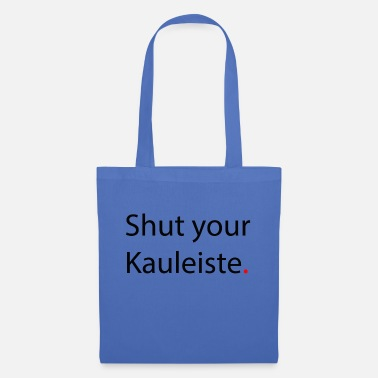 Shut your Kauleiste - Stoffbeutel