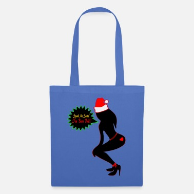 Spanking ♥ټSpank Me Santa, I've been Badټ♥ - Tote Bag