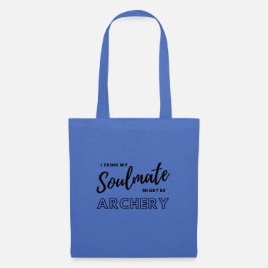 Birthday I think my soulmate might be archery. - Tote Bag