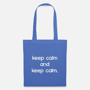 Keep Calm keep calm and keep calm - Stoffbeutel