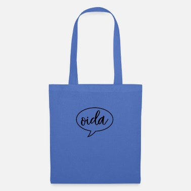 Dialect Oida Austria dialect dialect - Tote Bag