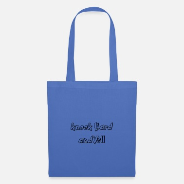 Yell Knock hard and yell - Tote Bag