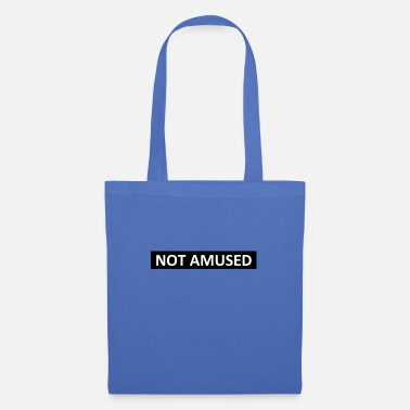 NOT AMUSED - Tote Bag