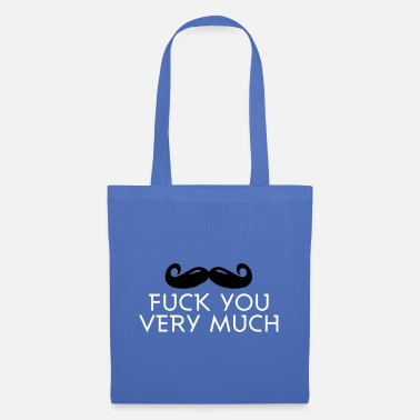 fuck you very much moustache 2c - Tote Bag