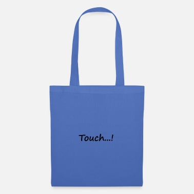 Touch touch - Tote Bag