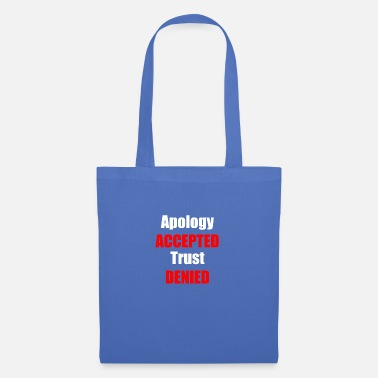 Furious Apology Accepted trust rejected - Tote Bag