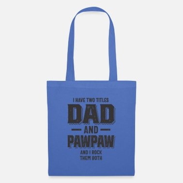 Best Pawpaw I Have Two Titles Dad and Pawpaw and I Rock - Tote Bag