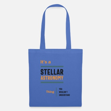 Astrophysics A Stellar Astronomy Thing You Wouldn't Understand - Tote Bag