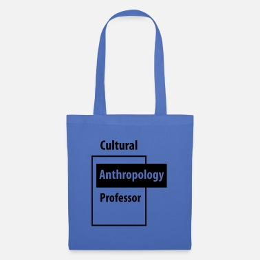 Education Culture Cultural Anthropology Professor - Education Job - Tote Bag