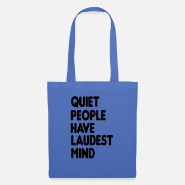 quiet people have loudest mind - Stoffbeutel