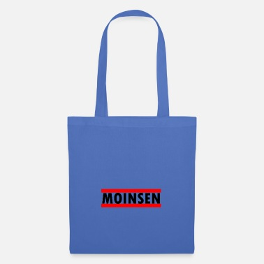 Moinsen Moinsen - Gift - saying - Tote Bag