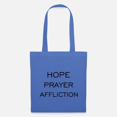 Affliction hope - prayer - affliction - Tote Bag