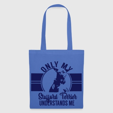 Only my Stafford Terrier - Tote Bag
