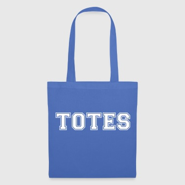 Totally totes! - Tote Bag