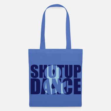 Cool shut up and dance - Borsa di stoffa