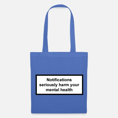 Mental Health Notifications harm mental health - Tote Bag