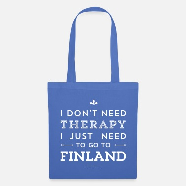 Fans I don't need Therapy, I just need to go to Finland - Stoffbeutel