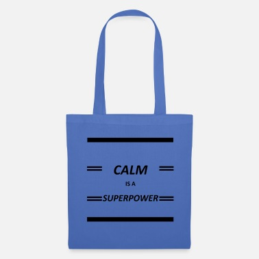 Hebend Calm Is A Superpower - Stoffbeutel