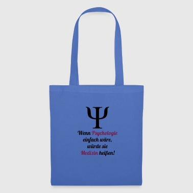 If psychology were simple, it would be medicine! - Tote Bag