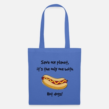 Planet Save our planet, it's the only with Hot Dogs! - Tote Bag
