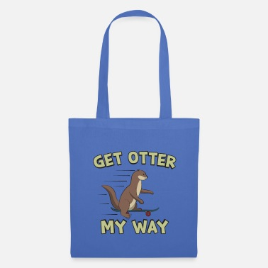 Otter Otter Shirt Funny go out of my way - Tote Bag